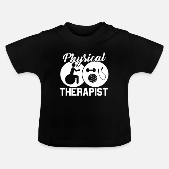 Therapist Baby Clothes - Physical Therapist Shirts - Baby T-Shirt black