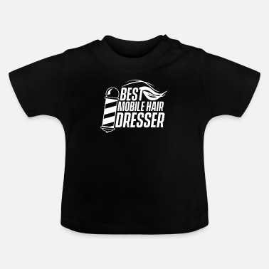 Salon Team mobile hairdresser hair hairdresser hairdresser mobil - Baby T-Shirt