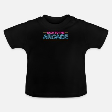 Family Member Back to the arcade gaming retro gamer - Baby T-Shirt