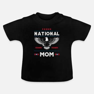 Military Proud National Guard Mom Memorial Day Gift - Baby T-Shirt