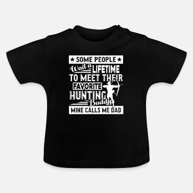 Hunting Hunting Proud Dad Of Hunting Buddy - Baby T-shirt