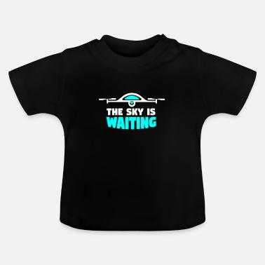 Controller Sky is waiting - drone, quadrocopter - Baby T-Shirt