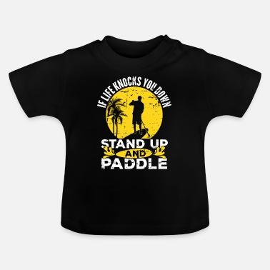Super Din Down Stand Up Paddle - SUP - Baby T-shirt
