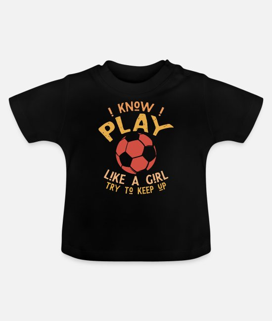Training Baby T-Shirts - I play like a girl - Soccer - Baby T-Shirt Schwarz
