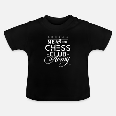Plus Chess Club Army Chess Club Chess Course Chess - Baby T-shirt