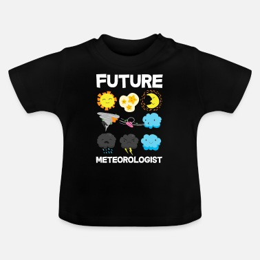 Storm Meteorolog Weatherman Storm Chaser Gift - Baby T-shirt