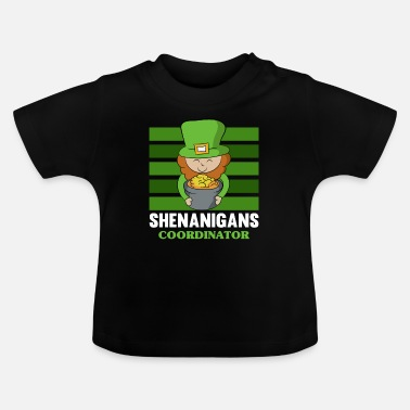 Leaf St Patricks Day Shenanigans Coordinator Cute - Baby T-Shirt