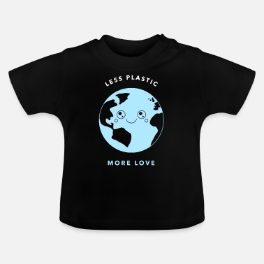 Plastic Less Plastic More Love Clean The Seas - Baby T-Shirt
