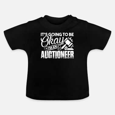 Auctions Auctioneer Im An Auctioneer - Baby T-Shirt