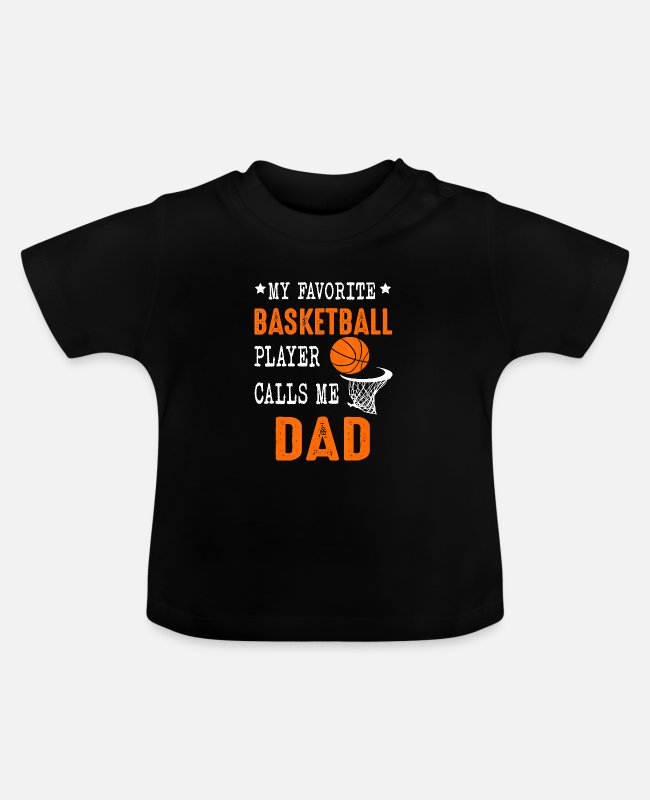 Father's Day Baby T-Shirts - My Favorite Basketball Player Call Me Dad Funny - Baby T-Shirt black