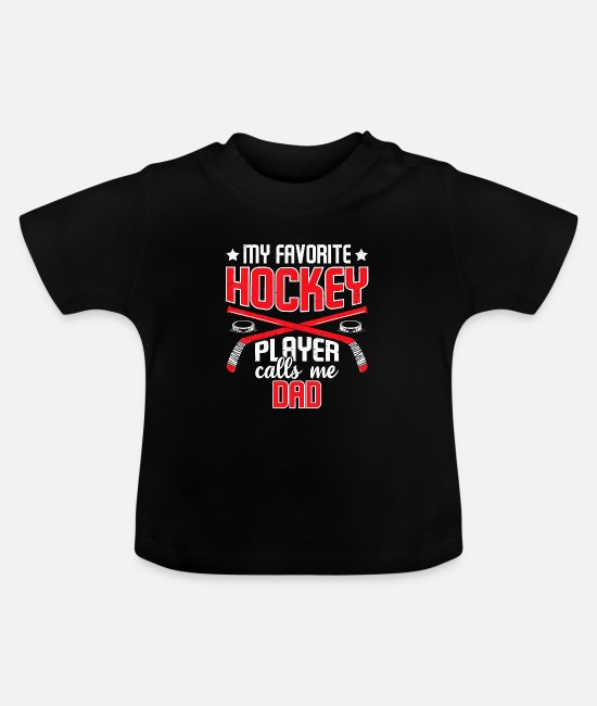 Father's Day Baby T-Shirts - My Favorite Hockey Player Calls Me Dad T Shirt - Baby T-Shirt black