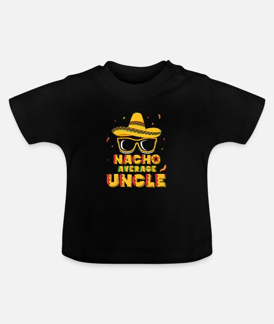 Father's Day Baby T-Shirts - Nacho Average Uncle Cinco De Mayo Shirt Gift - Baby T-Shirt black