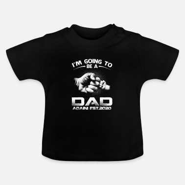 Soon To Be Promoted Dad Again Est 2020 - Baby T-Shirt