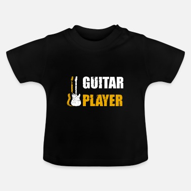 Guitar Player Guitar Player Guitarist Guitar Shirt Cadeau - T-shirt Bébé