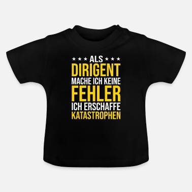Dirigent Rod Conductor Choirmaster Choir Funny saying Gift - Baby T-Shirt