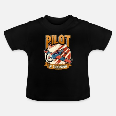 Funny airplane flying pilot saying gift - Baby T-Shirt