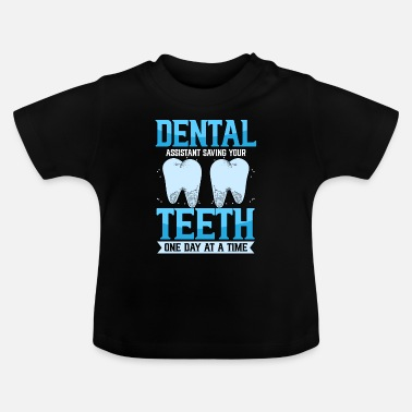 Dentist dental assistant orthodontist profession - Baby T-Shirt