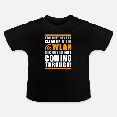 Teknik Rolig Geek Shit Rensa Wlan Statement - T-shirt baby