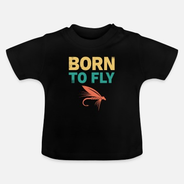Wet Fly Fishing Flying Fishing Fishing Anglers - Baby T-Shirt