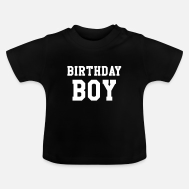 Birthday Birthday Boy Happy Birthday Party Gift - T-shirt baby