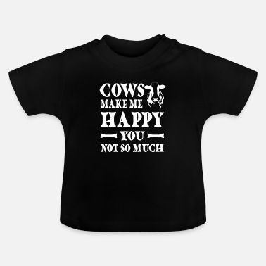 Tractor Gas Cows make me happy You not so much - Baby T-shirt