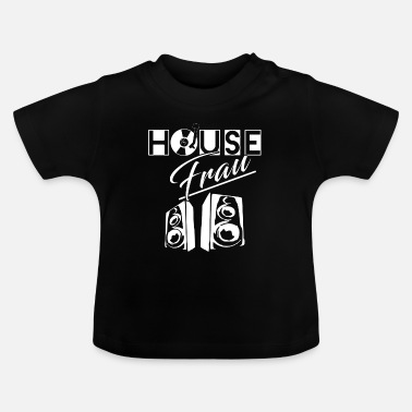 House House Music House Woman - T-shirt baby