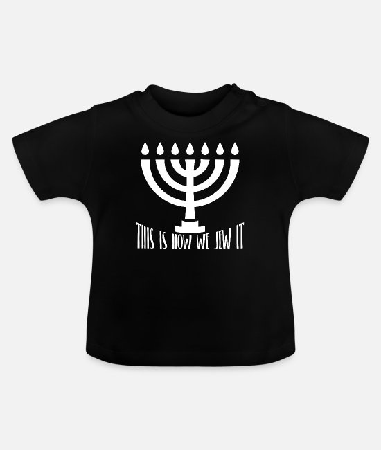 Design Baby T-Shirts - This Is How We Jew It - Baby T-Shirt black