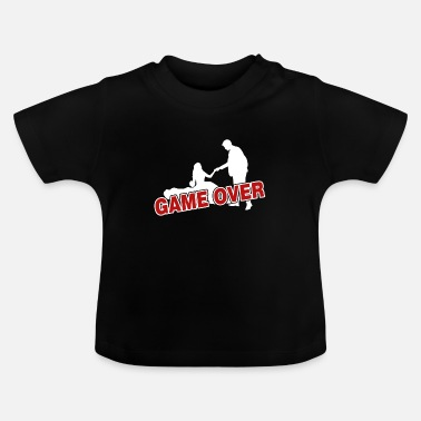 Game Over Game over - the game is over - Baby T-Shirt