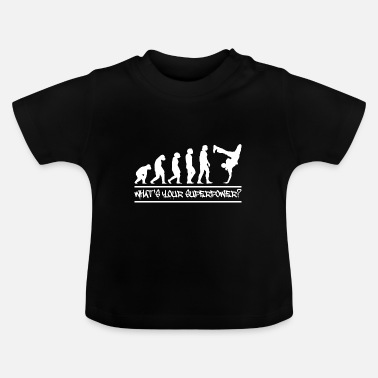 Breakdance Breakdance Superpower Grappige spreuk cadeau - Baby T-shirt