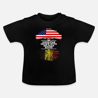 Belgian American Grown With Belgian Roots - Baby T-shirt