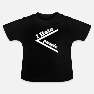 I hate people evil aggressively gift - Baby T-Shirt