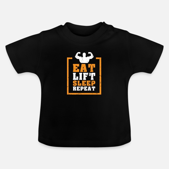 Weightlifting Baby Clothes - eat - lift - sleep - repeat - Baby T-Shirt black