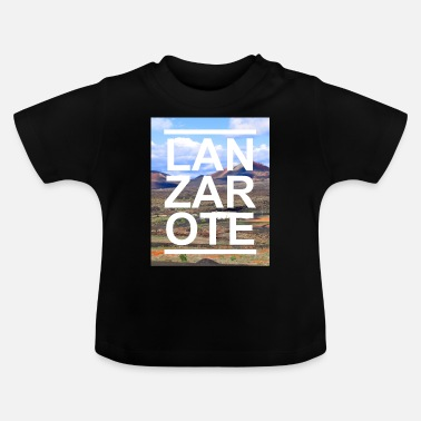 Canary Islands Lanzarote Timanfaya Canary Islands Canary Islands Spain - Baby T-Shirt