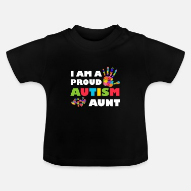 Autism Awareness Day Jag är en stolthet Autism Aunt Autism Awareness - T-shirt baby