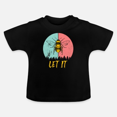 Let Let If - Baby T-Shirt