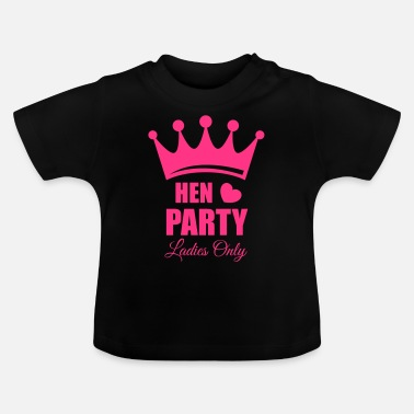 Hen Night Hen Party, Bachelorette Parties, Hen Nights - Baby T-shirt