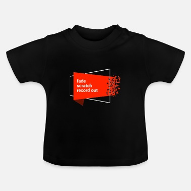 Scratch fade scratch record out (trend) - Baby T-shirt