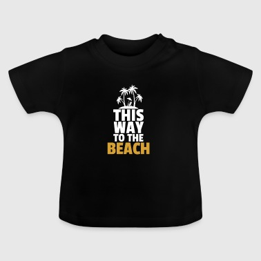 Long Beach Long to the beach - Baby T-Shirt