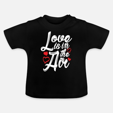 Love Is In The Air Liebe Valentinstag - Baby T-shirt