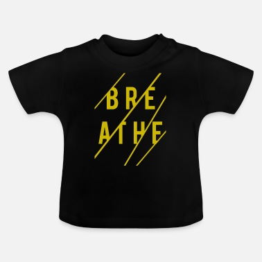 Breathing breathing breathe - Baby T-Shirt