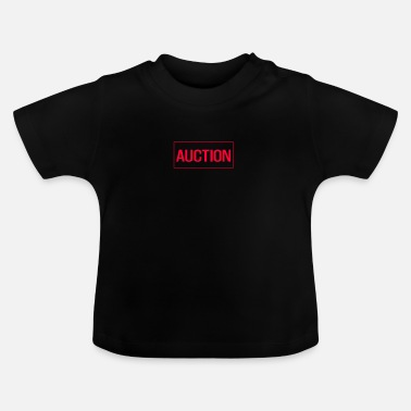 Auctions auction - Baby T-Shirt