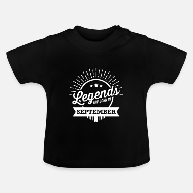 Born legends are born september birthday saying - Baby T-Shirt