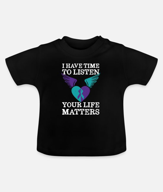 Mental Baby T-Shirts - Your Life Matters Mental Health Suicide Awareness - Baby T-Shirt black