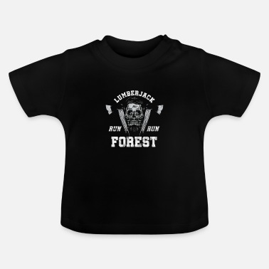 Forest Lumberjack Run Forest Run Chainsaw Woodwork - Baby T-Shirt