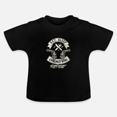 Firearm Eat Sleep Gunsmithing Repeat Gunsmith Firearm - Baby T-Shirt