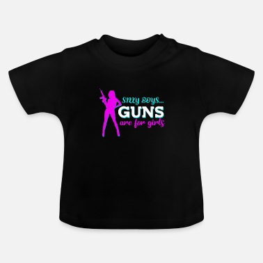 Handgun Boys Gun Girls Weapon Handgun Pistol Bullets Gift - Baby T-Shirt