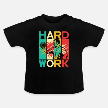 Hard Work Fitness Gym Sport - Camiseta bebé