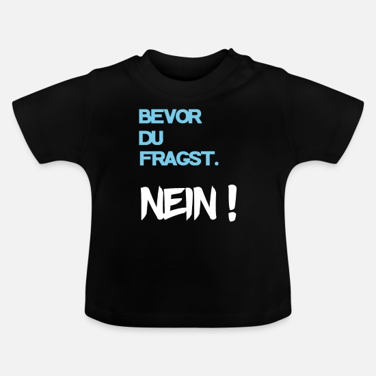 No Baby Clothes - Cool saying - Baby T-Shirt black