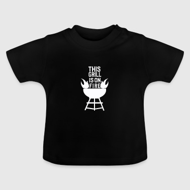 This BBQ is on fire - BBQ BBQ Gift - Baby T-Shirt