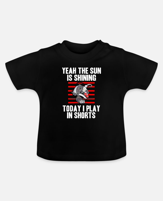 Play Baby T-Shirts - Yeah the sun is shining - Today I play in shorts - Baby T-Shirt Schwarz